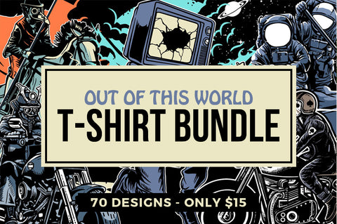 70 Out Of This World T-Shirt Designs - $15 - MyDesignDeals
