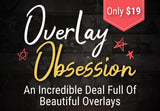 Overlay Obsession - Just $19 - MyDesignDeals