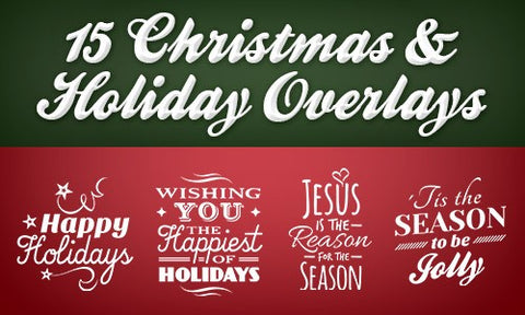 15 Festive Christmas and Holiday Overlays - Only $7 - MyDesignDeals