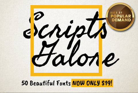 Back by Popular Demand - Scripts Galore - 50 Beautiful Fonts For Only $19
