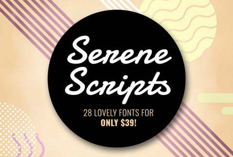 28 Totally Serene Scripts - Only $39 - MyDesignDeals
