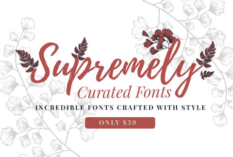 Supremely Curated Fonts - Just $39 - MyDesignDeals
