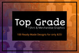 Top Grade T-Shirt And Merchandise Graphics - Only $25 - MyDesignDeals