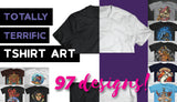 97 Totally Terrific T-Shirt Designs - Only $39 - MyDesignDeals