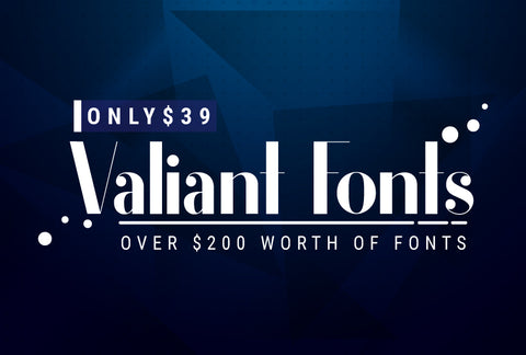 $200+ Worth Of Valiant Fonts - Only $39 - MyDesignDeals