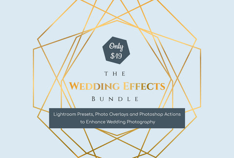 The Wedding Effects Bundle - Enhance Wedding Photography - Only $19 - MyDesignDeals
