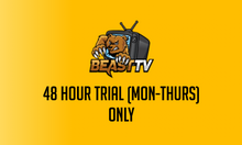 48 Hour Beast TV Trial (Monday-Thursday Fulfillment Only)