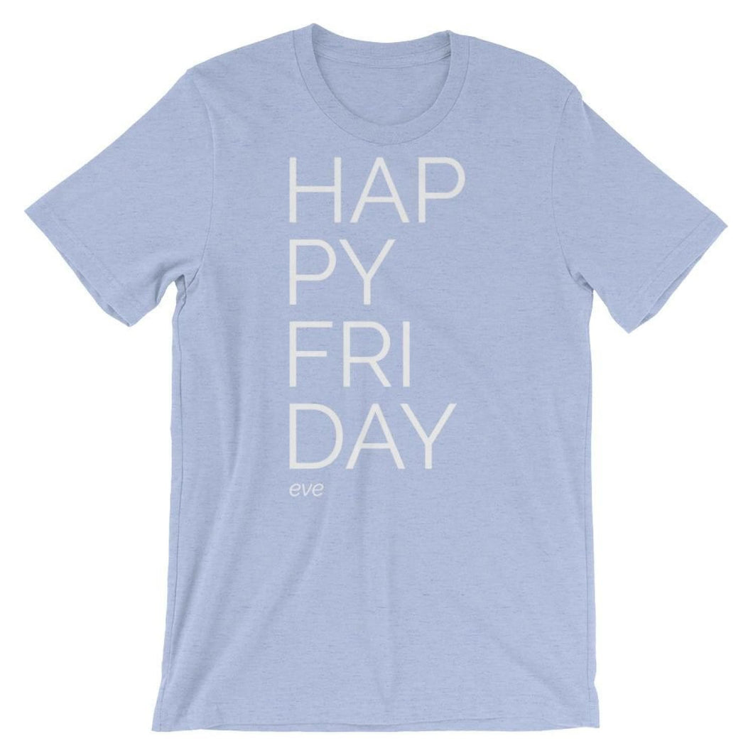 Happy Friday Eve Tee - Heather Blue / S - T-shirts