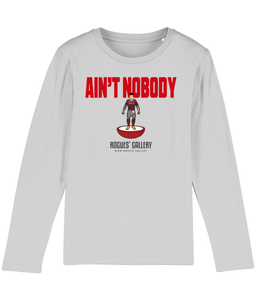 Ain't Nobody Deluxe Kid's Long Sleeved Top