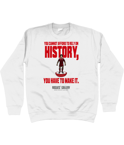Make History Unisex Sweatshirt