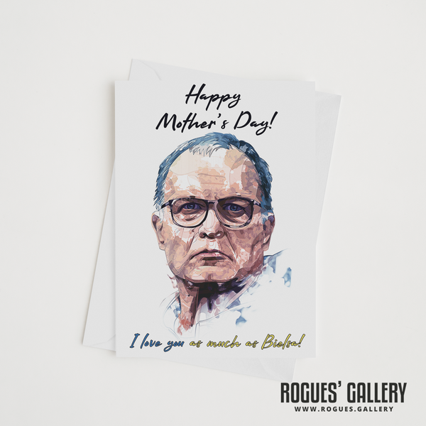 Marcelo Bielsa Mother's Day card MOT I love you as much large luxury Rogues' Gallery