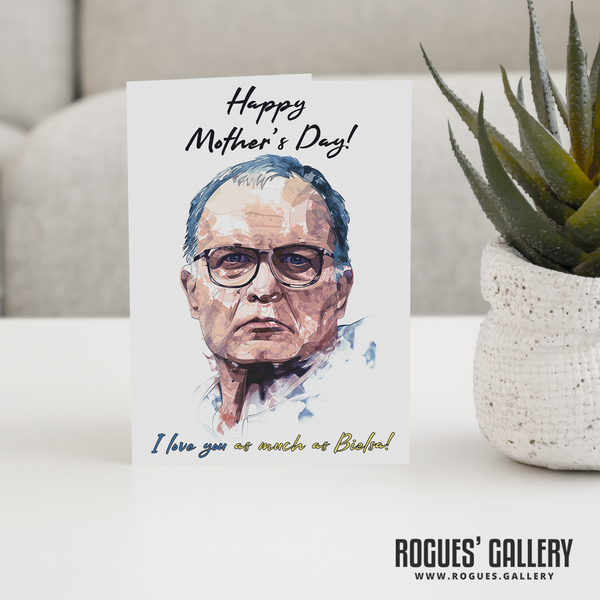 Marcelo Bielsa Mother's Day card MOT I love you as much large luxury Rogues' Gallery Elland Road