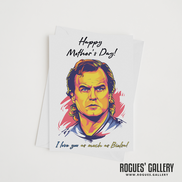 Marcelo Bielsa Mother's Day card MOT I love you as much large luxury Rogues' Gallery young hero