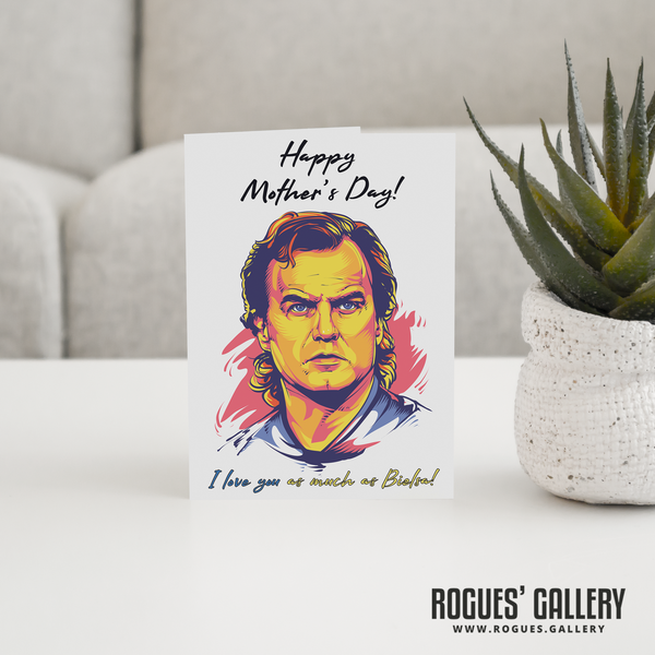 Marcelo Bielsa Mother's Day card MOT I love you as much large luxury Rogues' Gallery young hero Elland Road