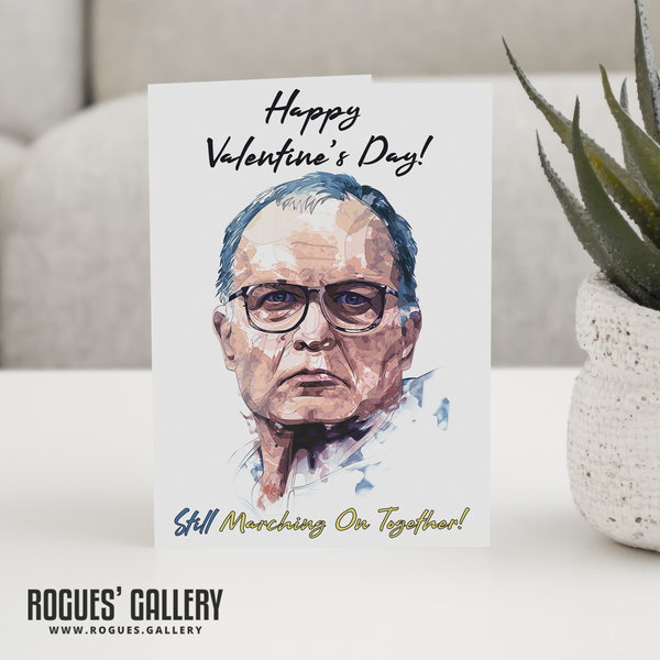 Marcelo Bielsa Valentine's Day card MOT Marching On Together large luxury Rogues' Gallery