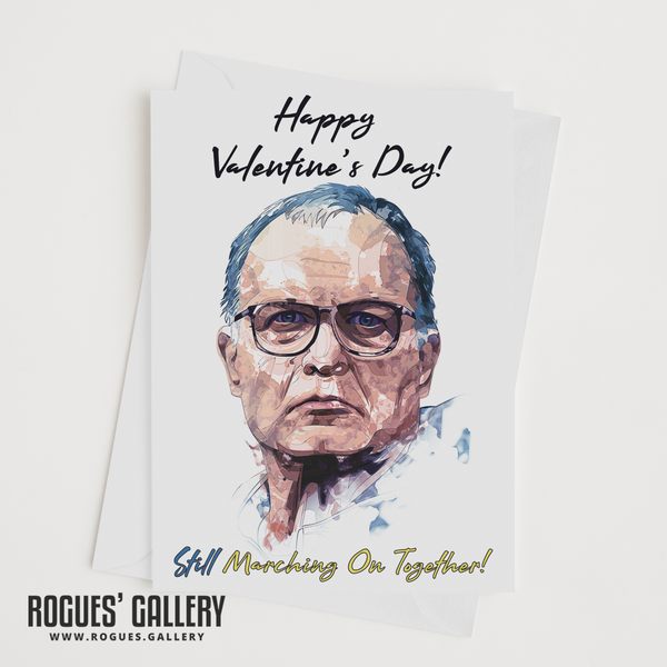 Marcelo Bielsa Valentine's Day card MOT Marching On Together large luxury Rogues' Gallery Elland Road