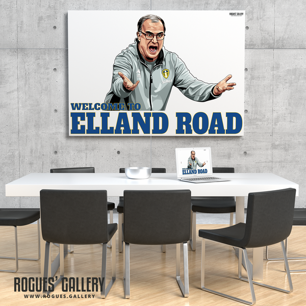 Welcome To Elland Road Leeds United manager Marcelo Bielsa portrait A1 art print  2020 promotion