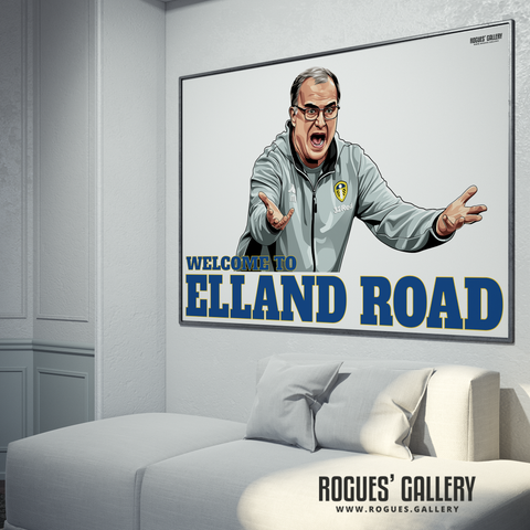 Welcome To Elland Road Leeds United manager Marcelo Bielsa Blue Bucket portrait A0 print Rogues' Gallery