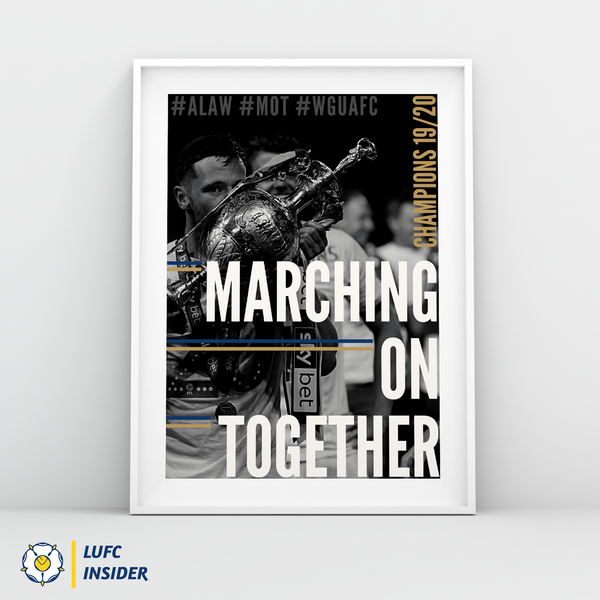 Leeds United LUFC Insider A3 art prints Marching On Together MOT 2020 Champions
