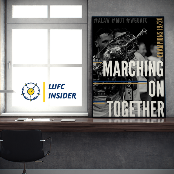 Leeds United LUFC Insider A1 art prints Marching On Together MOT 2020 Champions