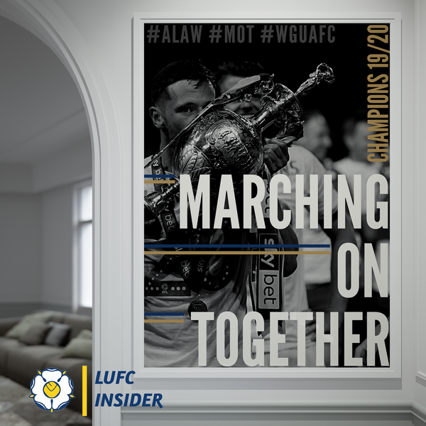 Leeds United LUFC Insider A3 A1 art prints Marching On Together MOT 2020 Champions edit