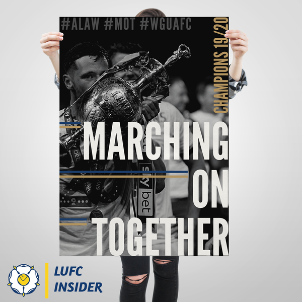 Leeds United LUFC Insider edits A1 art prints Marching On Together MOT 2020 Champions Edit