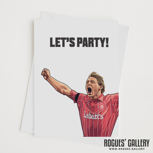 "Psycho Stuart Pearce Nottingham Forest legend Let's Party invitation card 6x9"" NFFC"