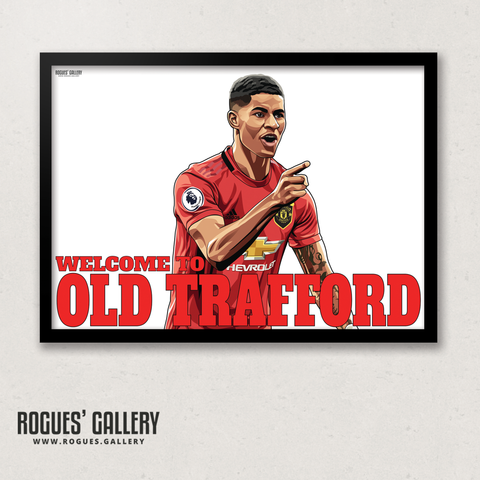 Marcus Rashford Manchester United England striker goal Welcome to Old Trafford A3 print