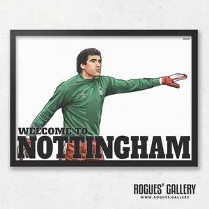 Peter Shilton Nottingham Forest goalkeeper  Welcome To Nottingham NFFC City Ground A3 print