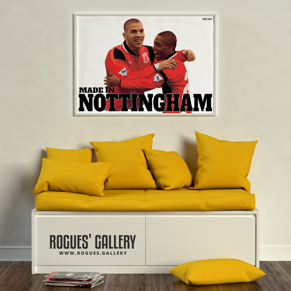 Made In Nottingham - Stan Collymore & Bryan Roy Version - Nottingham Forest - A0, A1 or A3 Print