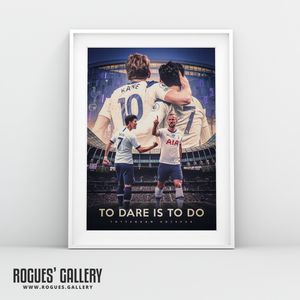 Tottenham Hotspur Harry Kane Son Heung-min Spurs To Dare is to do A3 print