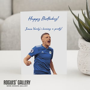 Jamie Vardy Leicester City FC The Foxes Birthday Card King Power Stadium LCFC Jamie Vardy's Having A Party