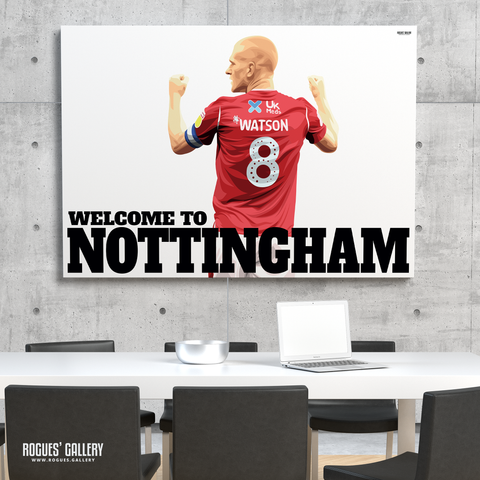 Ben Watson Nottingham Forest club captain 2020 Welcome to Nottingham A0 art print The City Ground