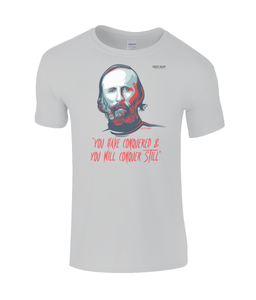 Garibaldi You Have Conquered T-Shirt