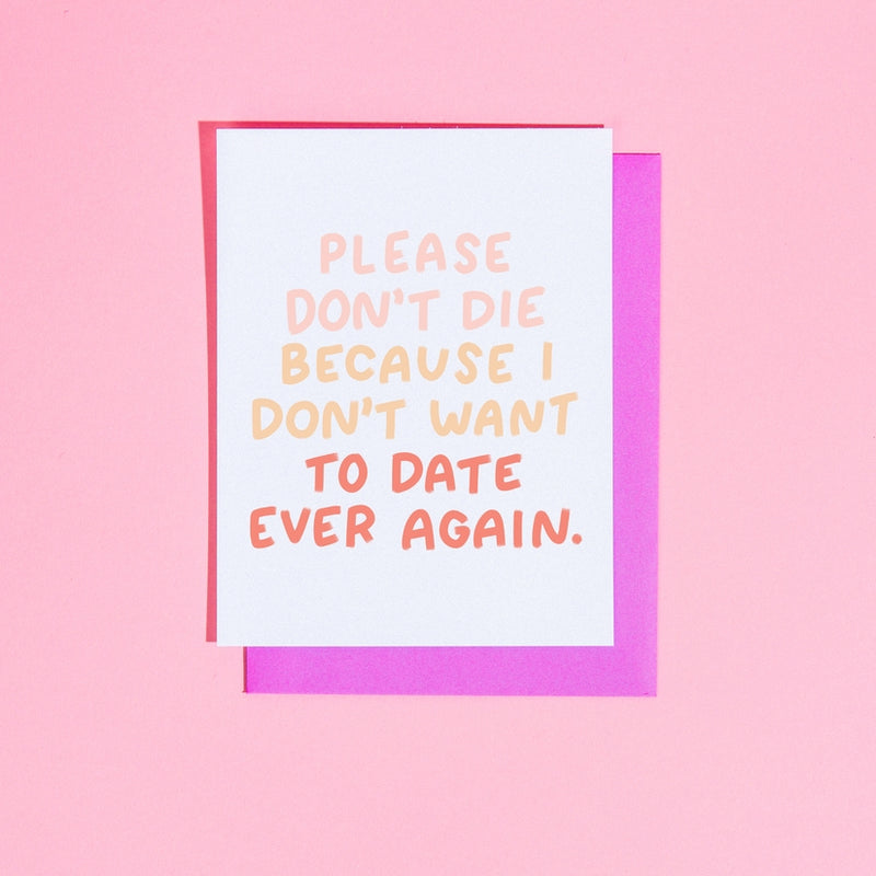Please Dont Die Card