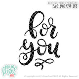 For You  - SVG PNG DXF EPS Cut File • Silhouette • Cricut • More