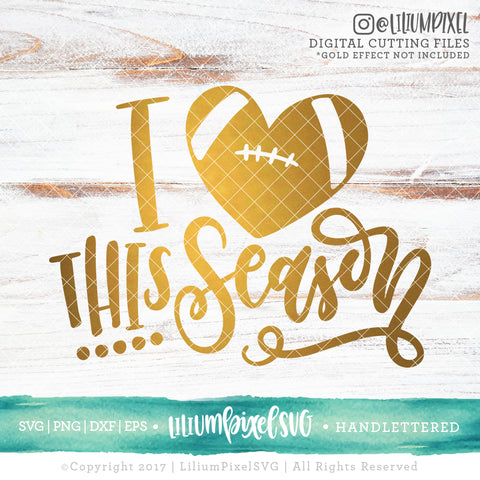 I Love Football Season - SVG PNG DXF EPS Cut File • Silhouette • Cricut • More