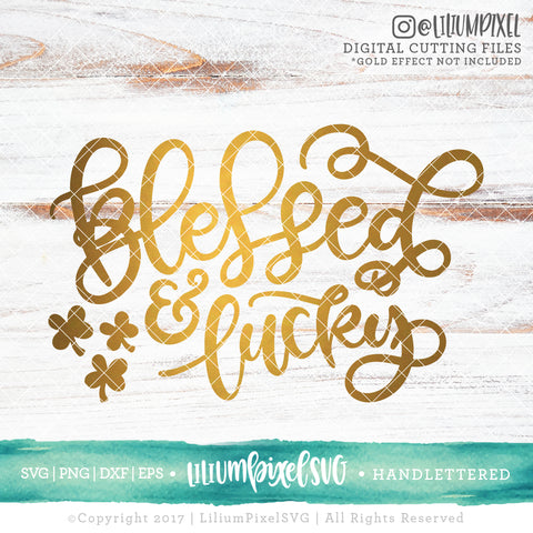 Blessed and Lucky - SVG PNG DXF EPS Cut File • Silhouette • Cricut • More