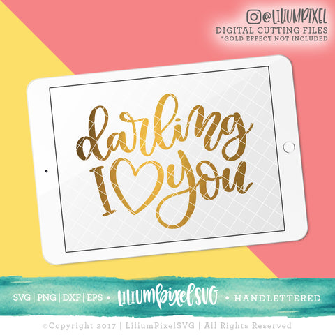 Darling I Love You - SVG PNG DXF EPS Cut File • Silhouette • Cricut • More