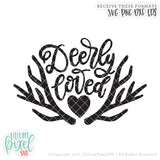 Deerly Loved - SVG PNG DXF EPS Cut File • Silhouette • Cricut • More