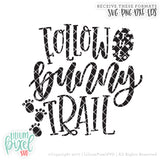 Follow the Bunny Trail - SVG PNG DXF EPS Cut File • Silhouette • Cricut • More