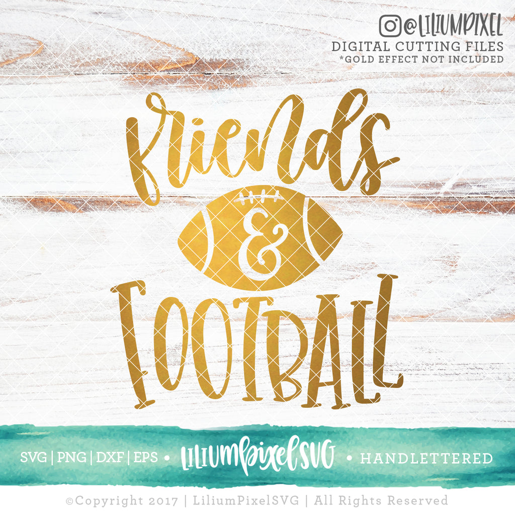 Friends And Football Svg Png Dxf Eps Cut File Lilium Pixel Svg