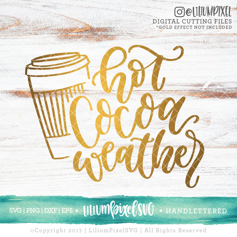Hot Cocoa Weather - SVG PNG DXF EPS Cut File • Silhouette • Cricut • More