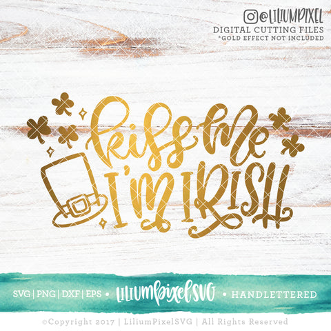 Kiss Me I'm Irish - SVG PNG DXF EPS Cut File • Silhouette • Cricut • More
