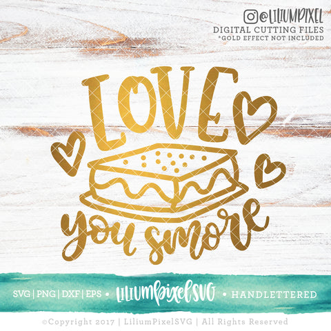 Love You Smore - SVG PNG DXF EPS Cut File • Silhouette • Cricut • More