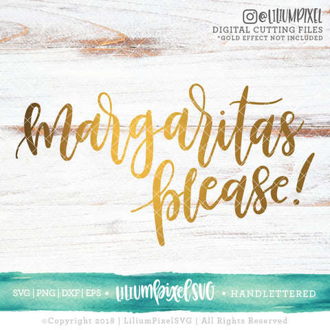 Margaritas Please  - SVG PNG DXF EPS Cut File • Silhouette • Cricut • More