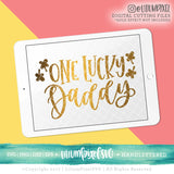 One Lucky Daddy - SVG PNG DXF EPS Cut File • Silhouette • Cricut • More