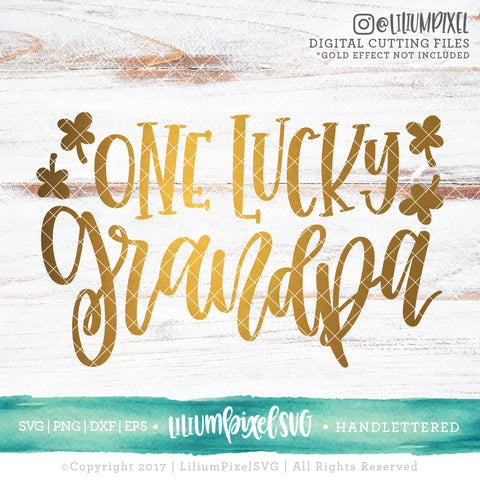 One Lucky Grandpa - SVG PNG DXF EPS Cut File • Silhouette • Cricut • More