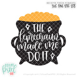Pot of Gold - The Leprechaun Made me Do It - SVG PNG DXF EPS Cut File • Silhouette • Cricut • More
