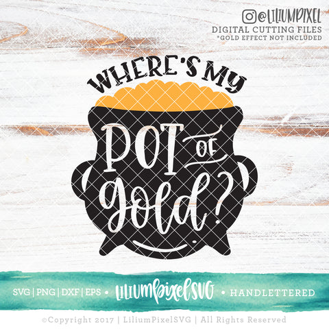 Pot of Gold -  Where's My Pot of Gold - SVG PNG DXF EPS Cut File • Silhouette • Cricut • More